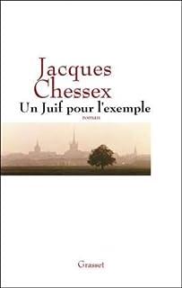 Un juif pour l'exemple : roman, Chessex, Jacques (1934-2009)