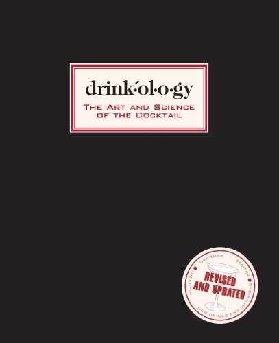 (Drinkology: Revised and Updated: The Art and Science of the Cocktail)