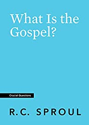 What Is the Gospel? (Crucial Questions) (English Edition)