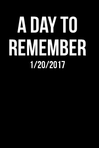 A Day To Remember 1/20/2017: Blank Lined Journal - 6x9 - Inauguration Day