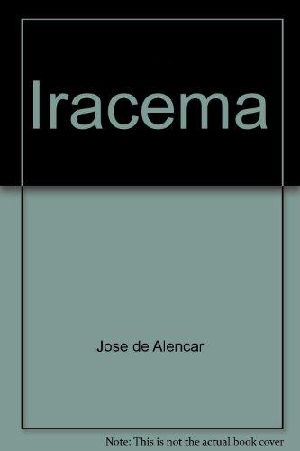 Iracema: Lenda Do Ceara - De Alencar, Jose