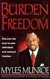 The Burden of Freedom, Myles Munroe, 0884197832