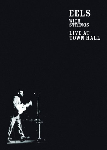 Eels: With Strings: Live At Town Hall (What's The Best Synthesizer)