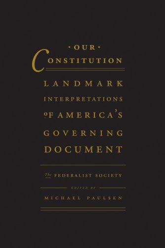 Our Constitution: Landmark Interpretations Of America's Governing Document