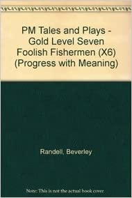 Book PM Gold Tales and Plays Seven Foolish Fishermen (X6): Gold Level (Progress with Meaning)
