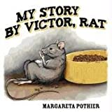 My Story by Victor, Rat, Margareta Pothier and Peter Kimmins, 1457506602