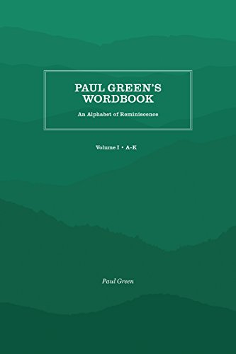 Paul Green's Wordbook: An Alphabet of Reminiscence