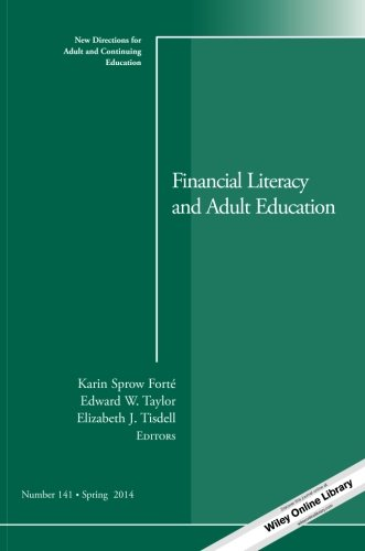 Financial Literacy and Adult Education: New Directions for Adult and Continuing Education, Number 141 (J-B ACE Single Issue Adult & Continuing Education)