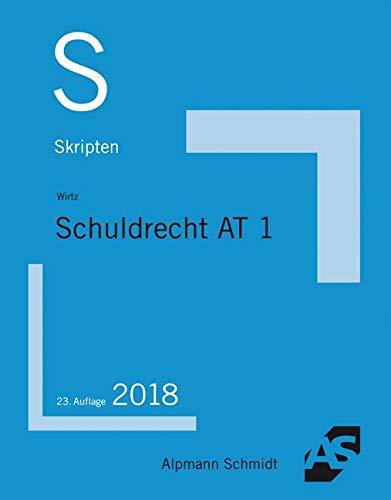 Skript Schuldrecht AT 1: 2018 Taschenbuch – 14. Oktober 2018 Tobias Wirtz Alpmann Schmidt Verlag 3867526338 Privatrecht / BGB