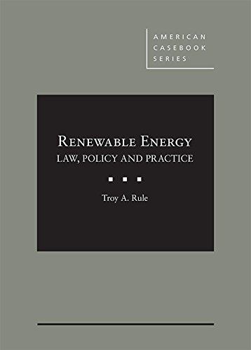 Renewable Energy: Law, Policy and Practice (American Casebook Series)