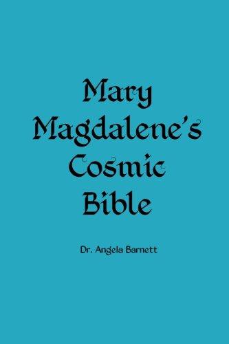 Mary Magdalene's Cosmic Bible (Volume 1) ()