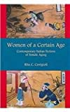 Women of a Certain Age : Contemporary Italian Fictions of Female Aging, Cavigioli, Rita, 0838640656