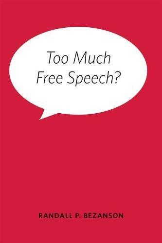 Too Much Free Speech?