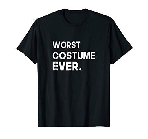 Worst Best Costume Ever Halloween T-Shirt