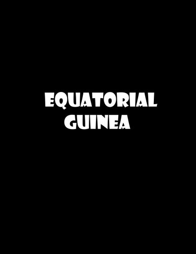Equatorial guinea: 8.5 x 11 unlined notebook   unruled sketchbook (africa nations)