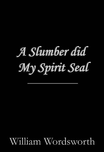 a slumber did my spirit