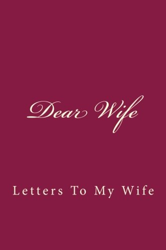 Dear Wife: Letters To My Wife