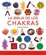 La biblia de los chakras / The Chakra Bible: Guia Definitiva Para Trabajar Con Los Chakras / The Definitive Guide to Chakra Energy (Spanish Edition) by Gaia Ediciones