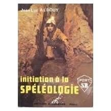 Initiation a la speleologie (Sports, S.B) (French Edition)