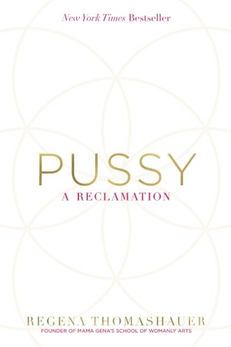 Pussy: A Reclamation -