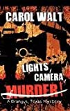 Lights, Camera, Murder!#8482;, Carol Walt, 1463445148