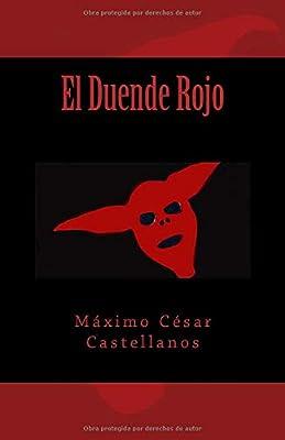 El Duende Rojo: Amazon.es: Castellanos, Máximo César: Libros