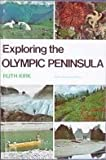 Exploring the Olympic Peninsula, Ruth Kirk, 0295957506
