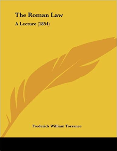 The Roman Law: A Lecture (1854)