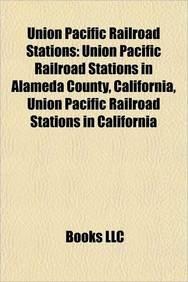 Union Pacific Railroad Stations: Union Station (Phoenix, Arizona), Union Station (Ogden, Utah), Salt Lake City Union Pacific Depot ()