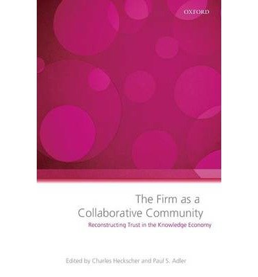 Read Online The Firm as a Collaborative Community: Reconstructing Trust in the Knowledge Economy (Paperback) - Common pdf epub
