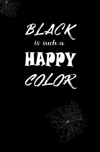 Black is Such a Happy Color: Blank Journal and Addams -