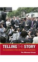 Telling the Story: The Convergence of Print, Broadcast...