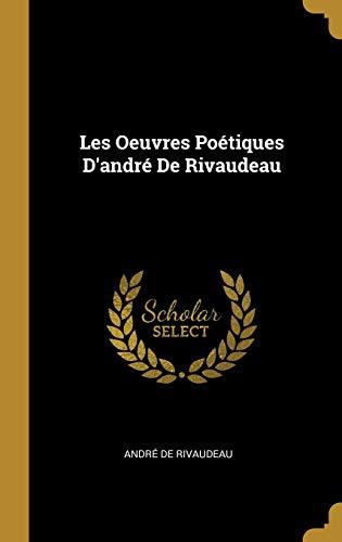 Les Oeuvres Poétiques D'andré De Rivaudeau