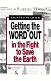 Getting the Word Out in the Fight to Save the Earth, Beamish, Richard J., 0801848954