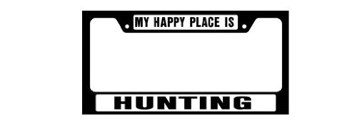 Knockout 4070 My Happy Place is Hunting License Plate Frame