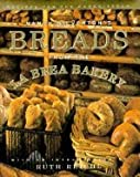 Nancy Silvertons Breads from the LA Brea Bakery Recipes for the Connoisseur - 1996 publication.