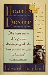 Heart's Desire: The Best of Edward Hoagland : Essays from Twenty Years