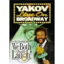 Yakov Live on Broadway - As Long As We Both Shall Laugh! by Yakov Smirnoff