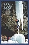 Life by the drop: Ice and mixed climbes surrounding Colorado's San Luis Valley