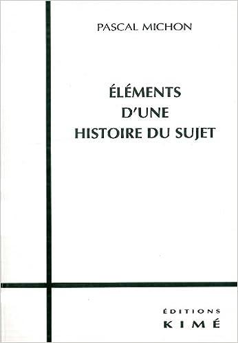 Éléments dune histoire du sujet Philosophie, épistémologie: Amazon.es: Pascal Michon: Libros en idiomas extranjeros