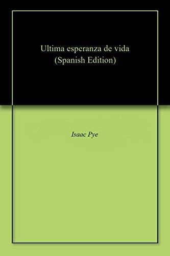Ultima esperanza de vida (Spanish Edition)