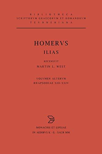 Ilias: Volumen secundus; Rhapsodiae XIII-XXIV. Indices (Bibliotheca scriptorum Graecorum et Romanorum Teubneriana)