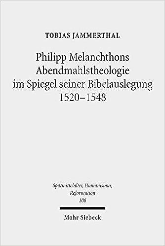 Philipp Melanchthons Abendmahlstheologie Spiegel