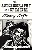 Autobiography of a Criminal, Tufts, Henry, 1559500956