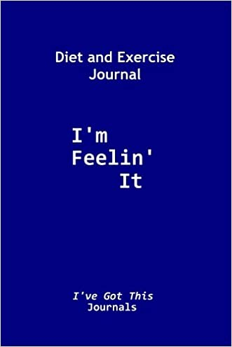 delicate diet and exercise journal i m feelin it i ve got this