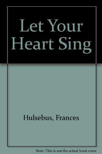 Let Your Heart Sing]()