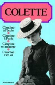 Claudine à l'école, Claudine à Paris, Claudine en ménage, Claudine s'en va par Sidonie-Gabrielle Colette