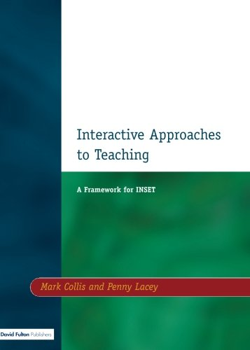 Interactive Approaches to Teaching: A Framework for INSET
