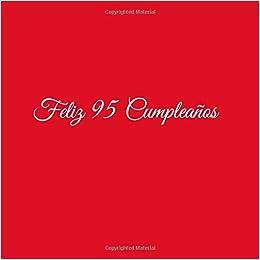 Amazon.com: Feliz 95 cumpleaños: Libro De Visitas 95 Años Feliz Cumpleanos para Fiesta ideas regalos decoracion accesorios firmas eventos mujer hombre madre ...