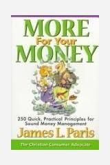 More for Your Money: 250 Quick, Practical Principles for Sound Money Management by James L. Paris (1998-07-02) Paperback